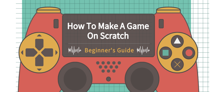 How To Make A Game On Scratch (Beginner's Guide)