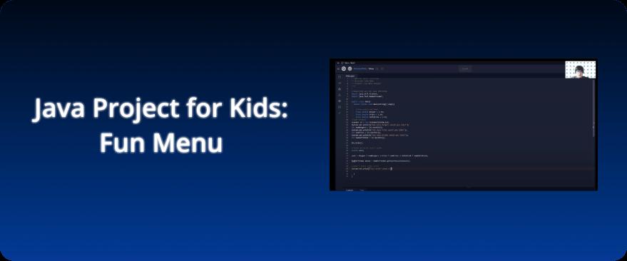 Best Java Projects for kids: Fun Menu Project