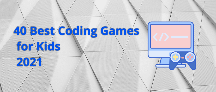 40 Best Coding Games for Kids 2021