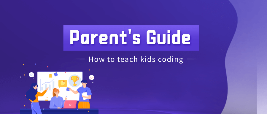 Parents' Guidelines for Teaching kids to Code