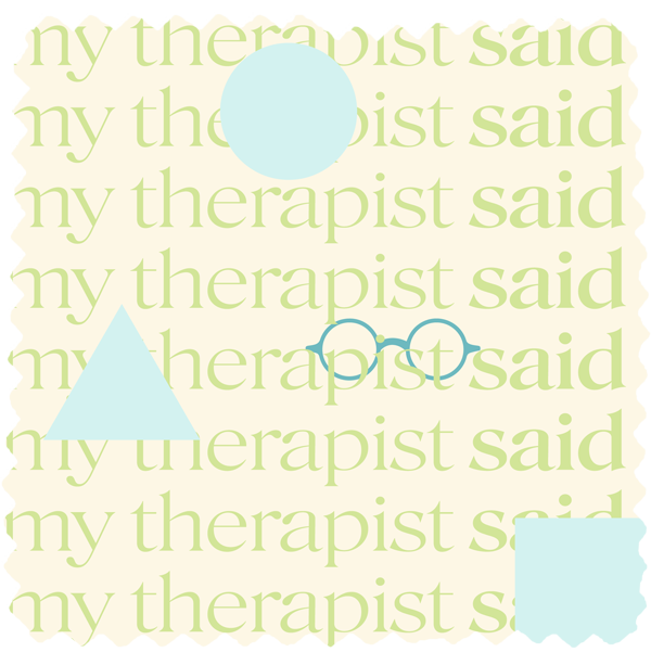 Pattern (My Therapist Said Podcast) by Magdalena Weiss