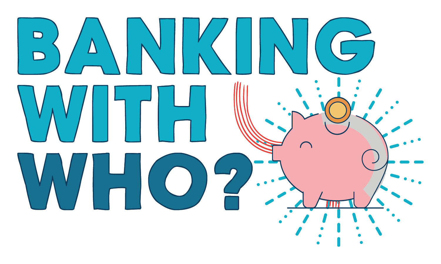 Banking with who? logo