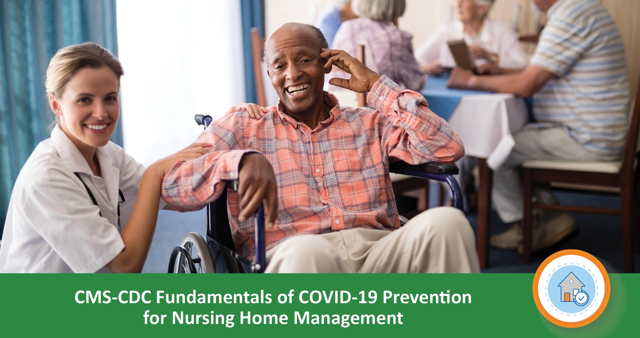 CMS CDC Fundamentals of COVID-19 Prevention for Nursing Home Management
