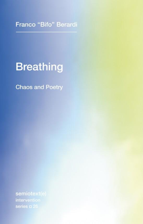 """Bifo Berardi's """"Breathing: Chaos and Poetry"""" book cover"""