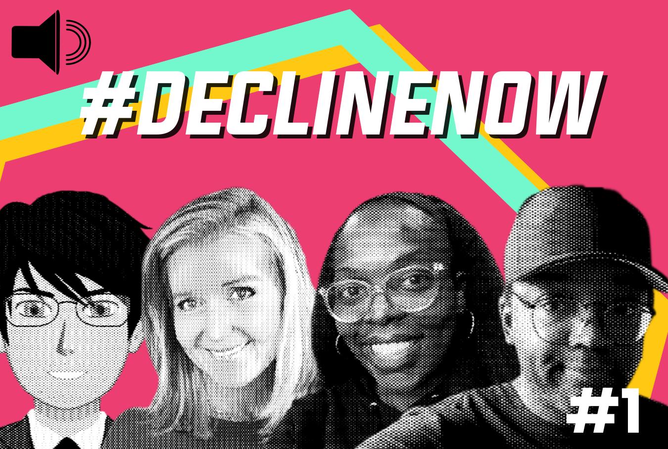 #DeclineNow