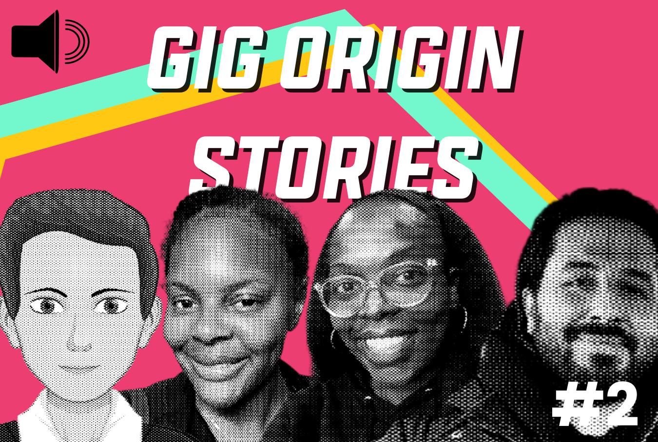 Gig Origin Stories