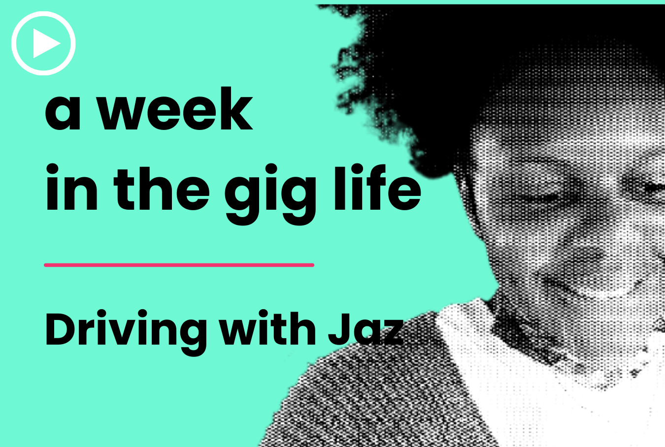 Week in the Gig Life: Driving with Jaz
