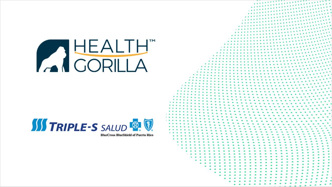 Health Gorilla y Triple-S inician colaboración estratégica  para impulsar el intercambio de datos de pagadores