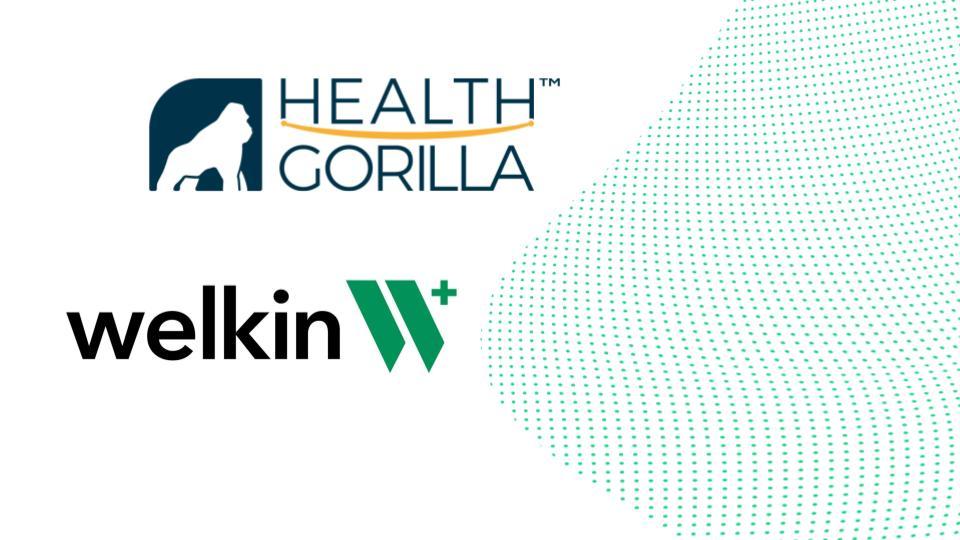 Welkin Health integrates Health Gorilla and DrFirst to its care management platform