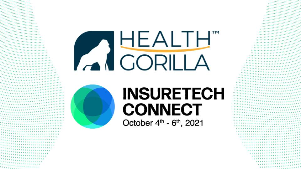 Join Health Gorilla at the 2021 InsureTech Connect