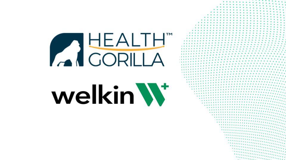 Welkin Health Integrates Health Gorilla's Lab Network to their Care Management Platform