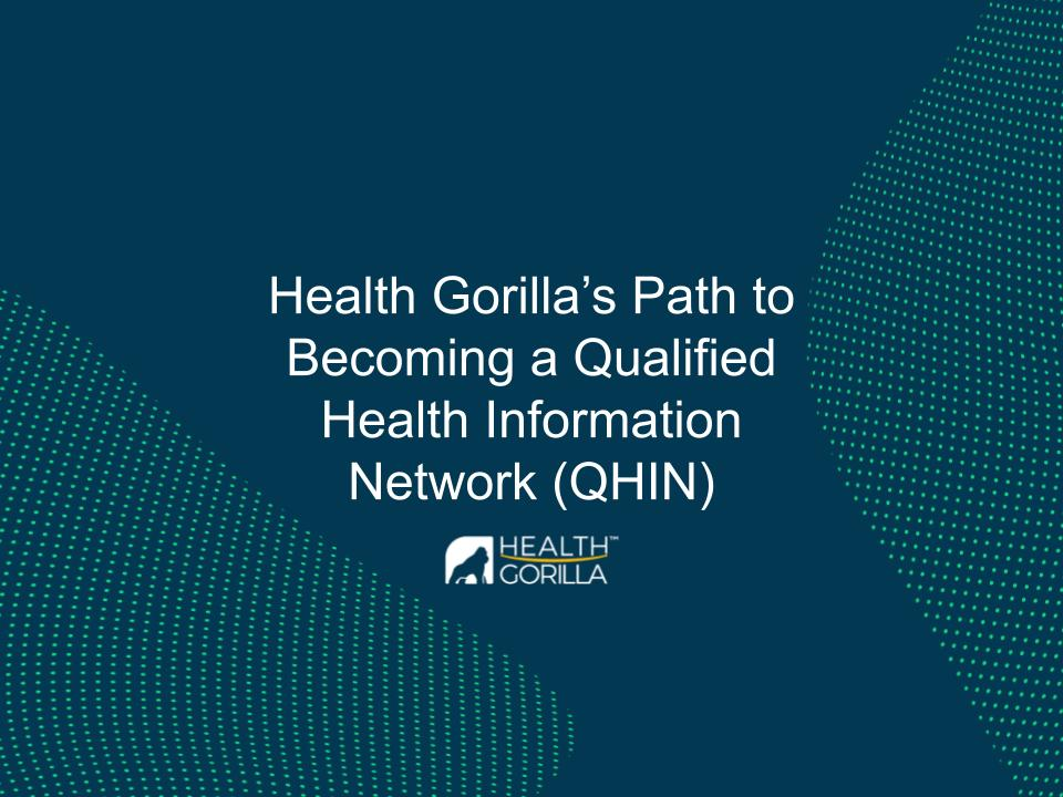 Health Gorilla's Path to Becoming a Qualified Health Information Network