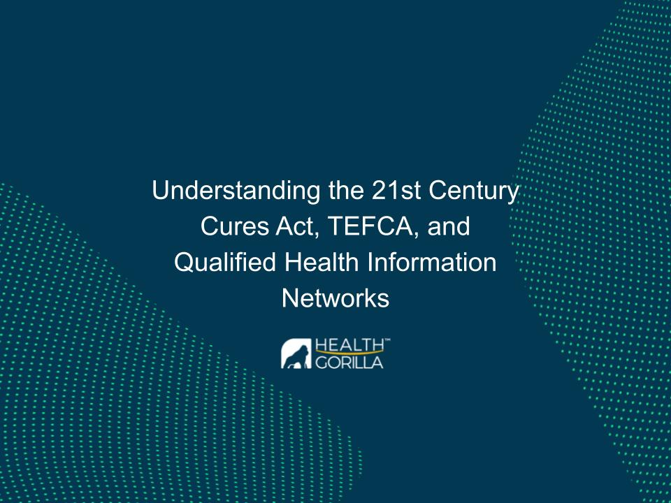 A Guide to the 21st Century Cures Act, TEFCA, and QHINs