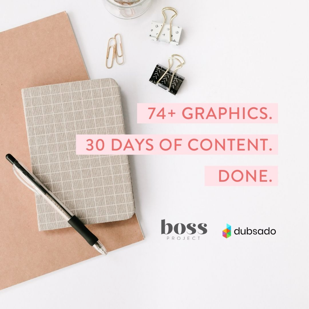 """A graphic with a notebook, pen, and binder clips. The text says, """"74+ graphics. 30 days of content. Done"""". There are two logos at the bottom of the text; Boss Project's and Dubsado's."""