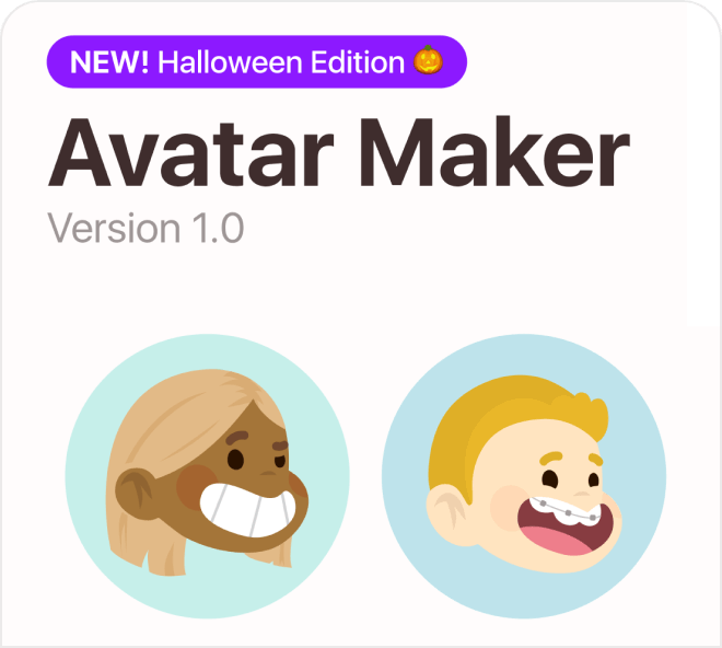 Create super cute avatars in moments, with thousands of variations to be made.