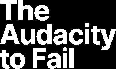 """The Audacity to Fail"" logo in white"