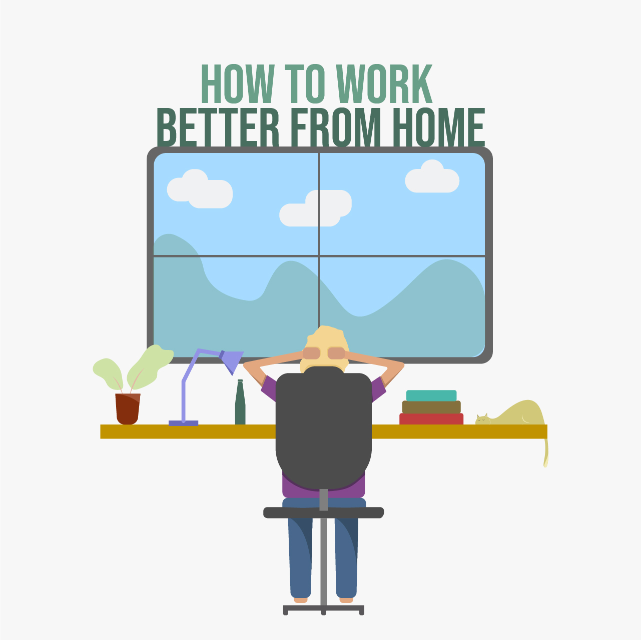 How To Work Better From Home