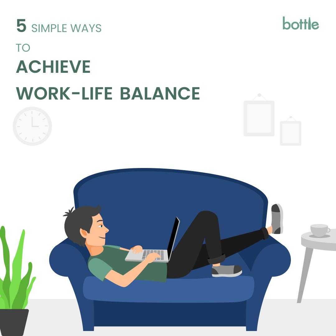 5 simple ways to achieve work-life balance