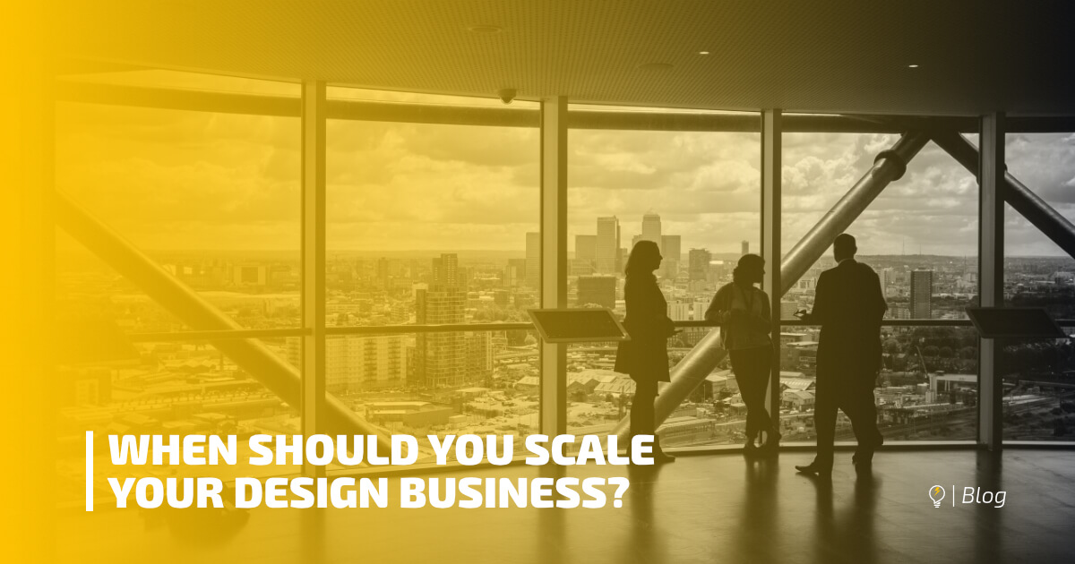 When Should You Scale Your Design Business
