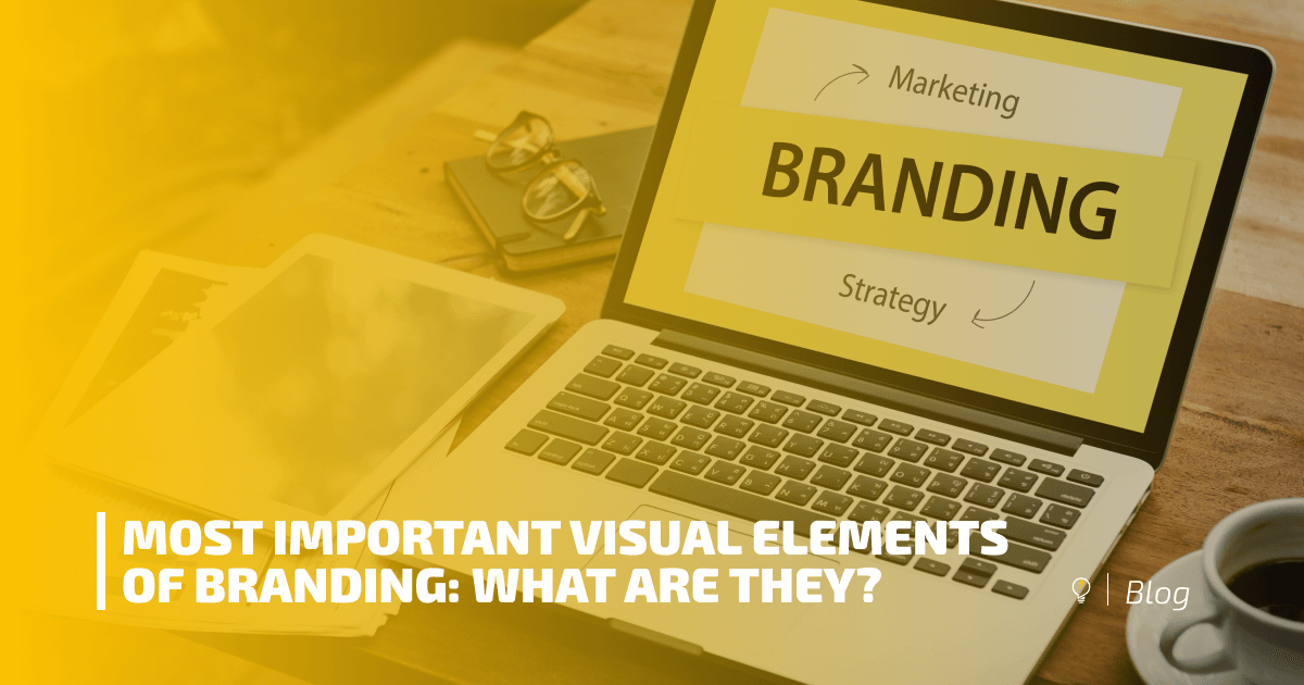 Most Important Visual Elements of Branding: What Are They?