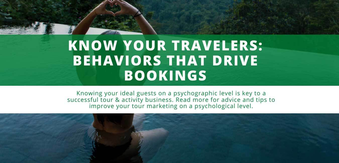 Know Your Travelers: Behaviors That Drive Bookings