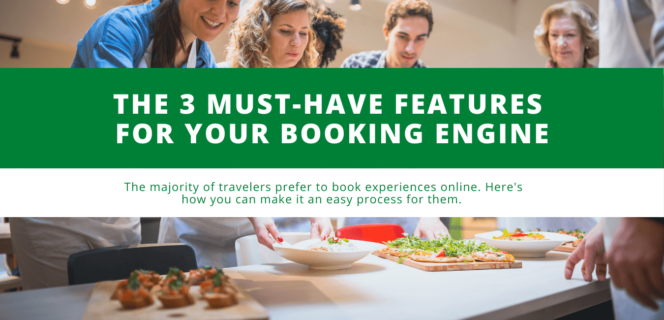 The 3 Must-Have Features for Your Booking Engine