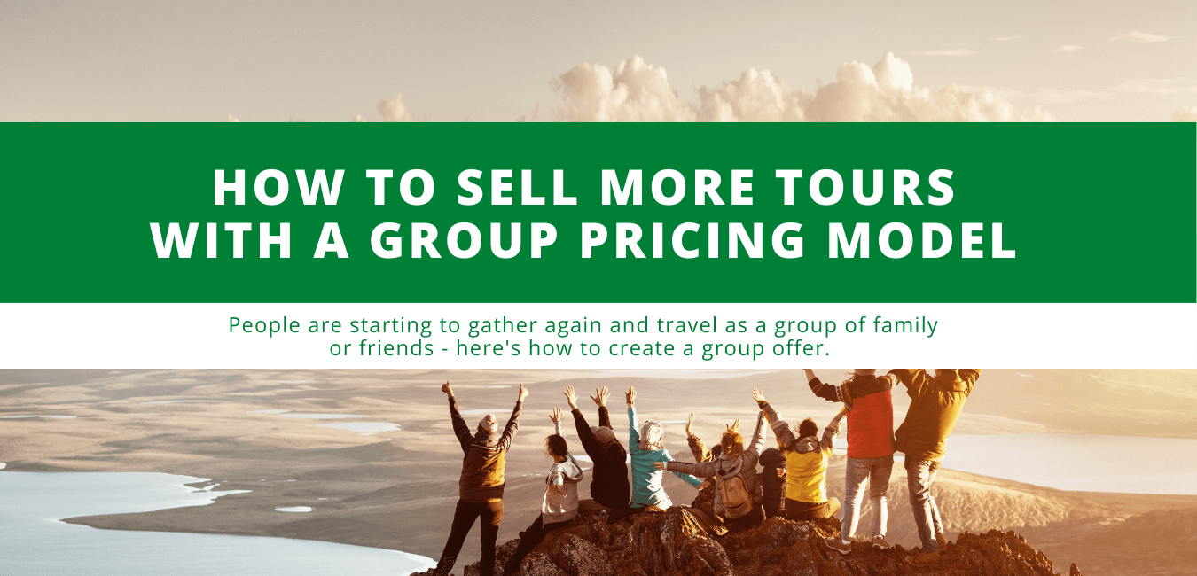 How to Sell More Tours with a Group Pricing Model