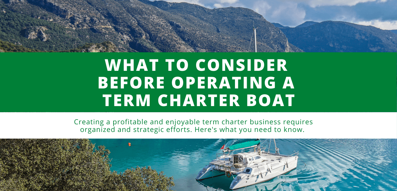 What to Consider Before Operating a Term Charter Boat