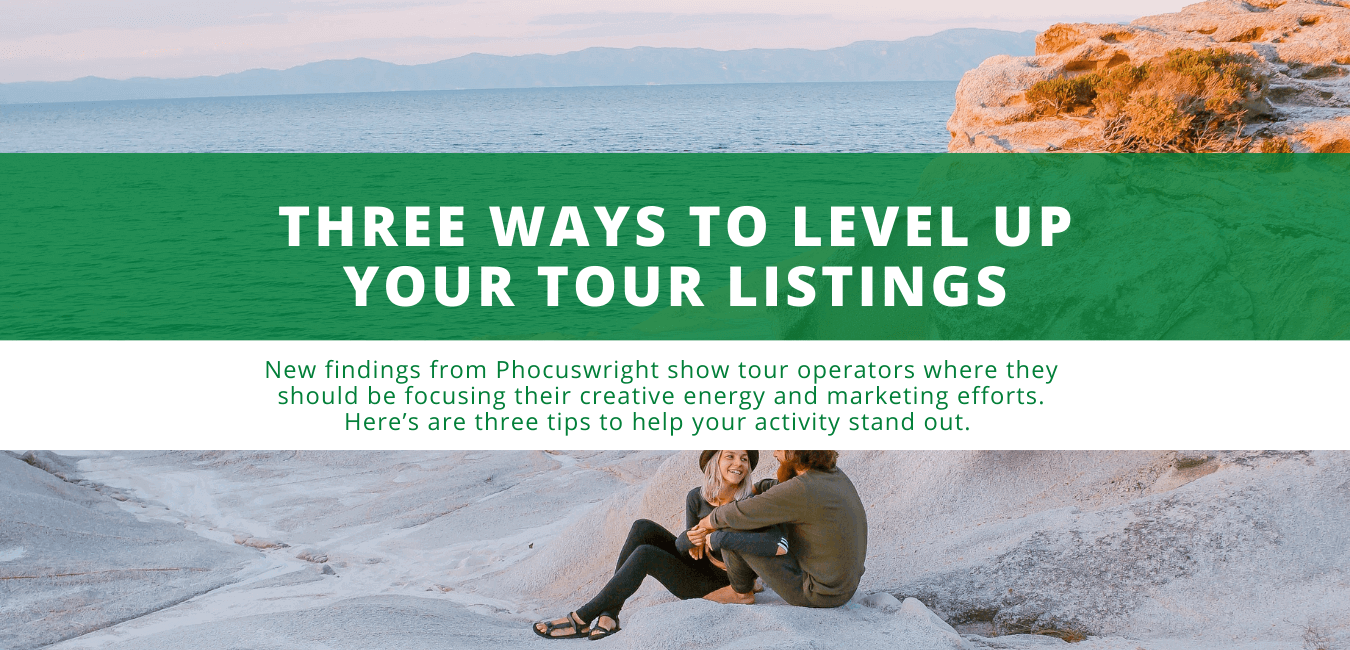 Three Ways to Level Up Your Tour Listings
