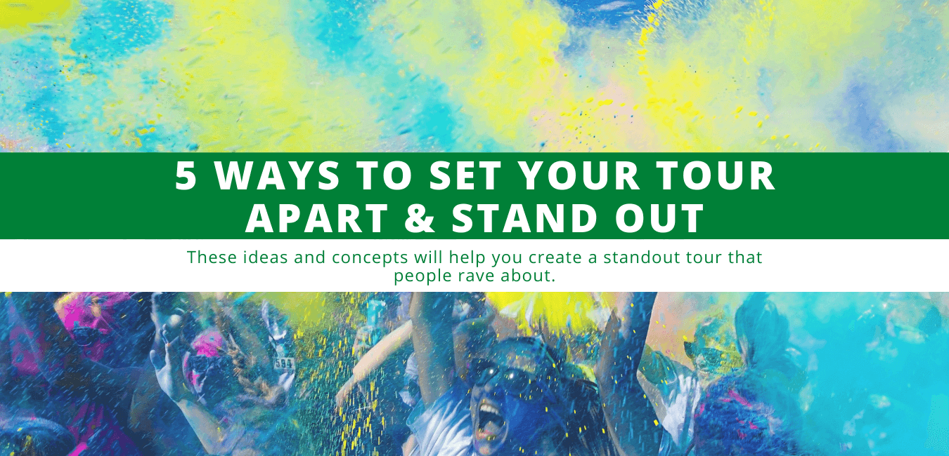5 Ways to Set Your Tour Apart & Stand Out