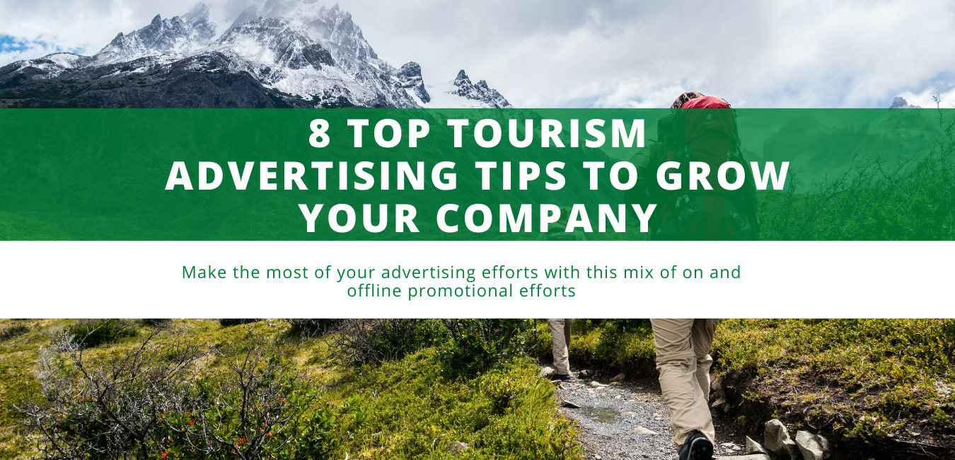 8 Top Tourism Advertising Tips To Grow Your Company