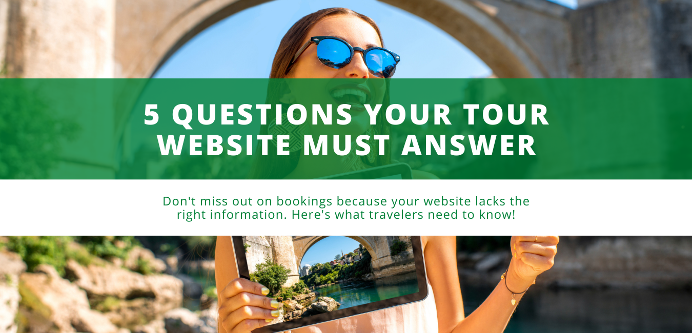 5 Questions Your Tour Website Must Answer