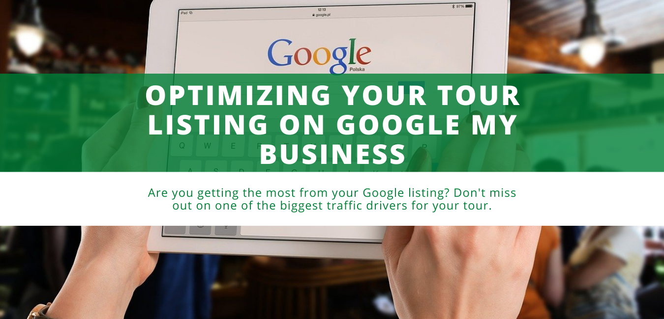 Optimizing Your Tour Listing on Google My Business