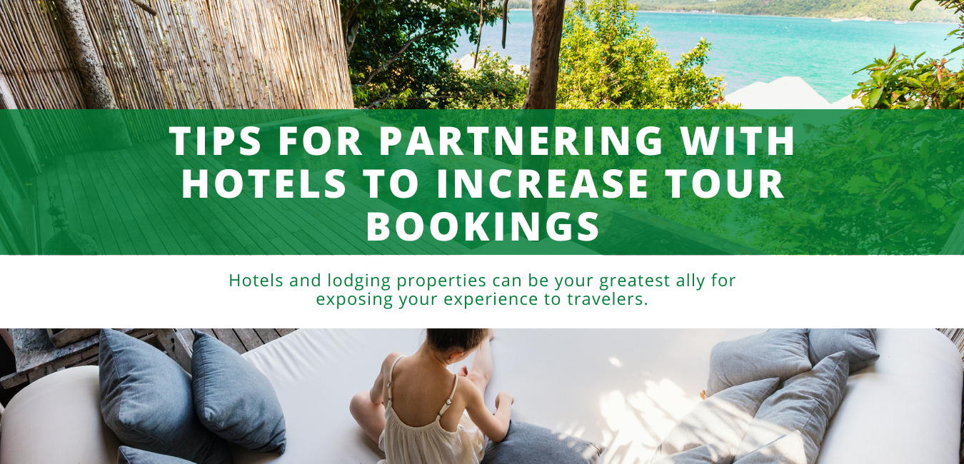 Tips for Partnering with Hotels to Increase Tour Bookings