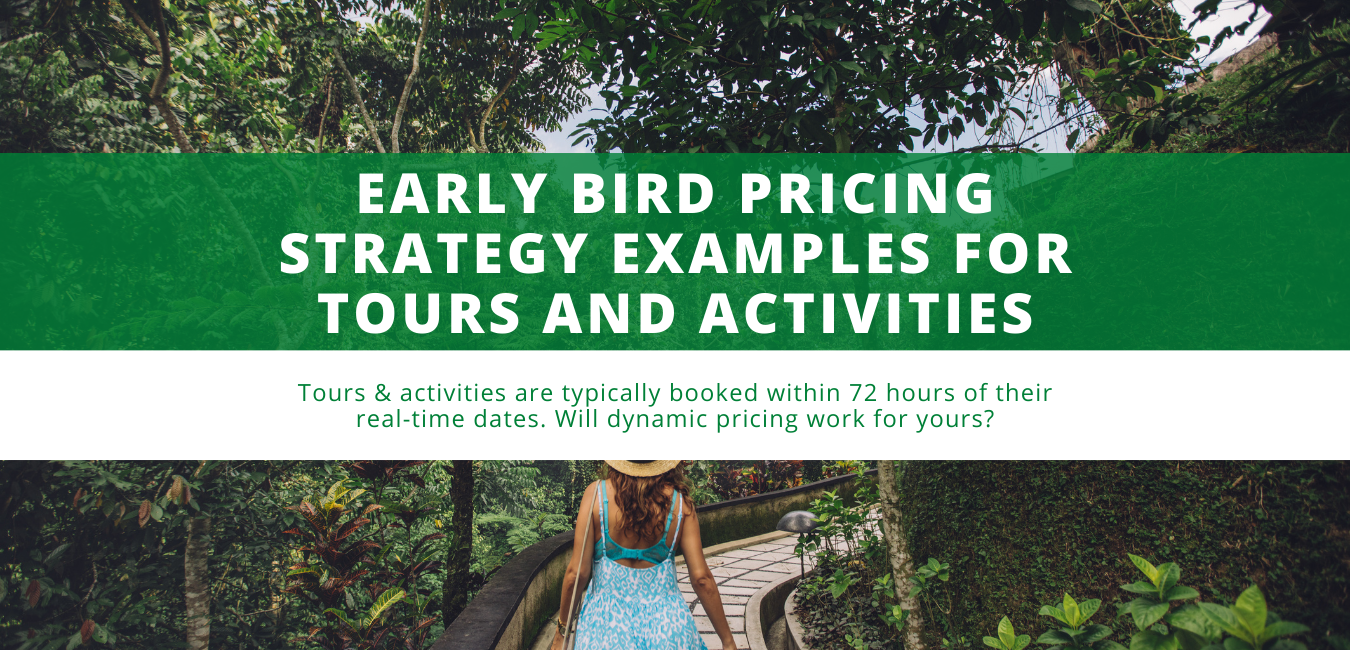 Early Bird Pricing Strategy Examples for Tours and Activities