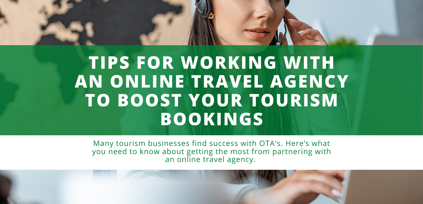 Tips for Working with an Online Travel Agency to Boost Your Tourism Bookings