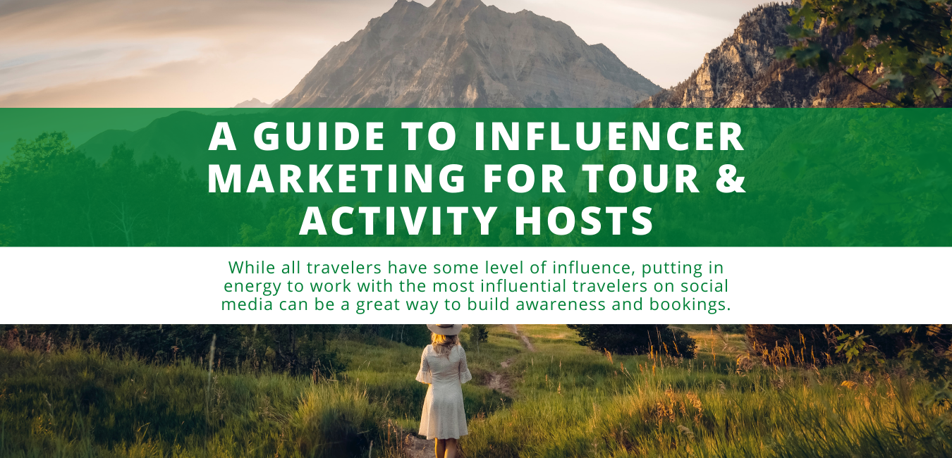 A Guide to Influencer Marketing for Tour & Activity Hosts