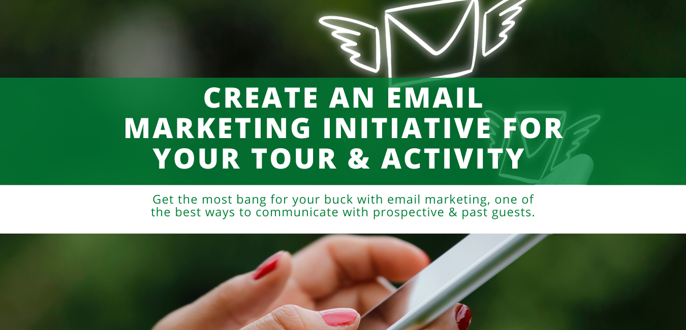 Create an Email Marketing Initiative for Your Tour & Activity