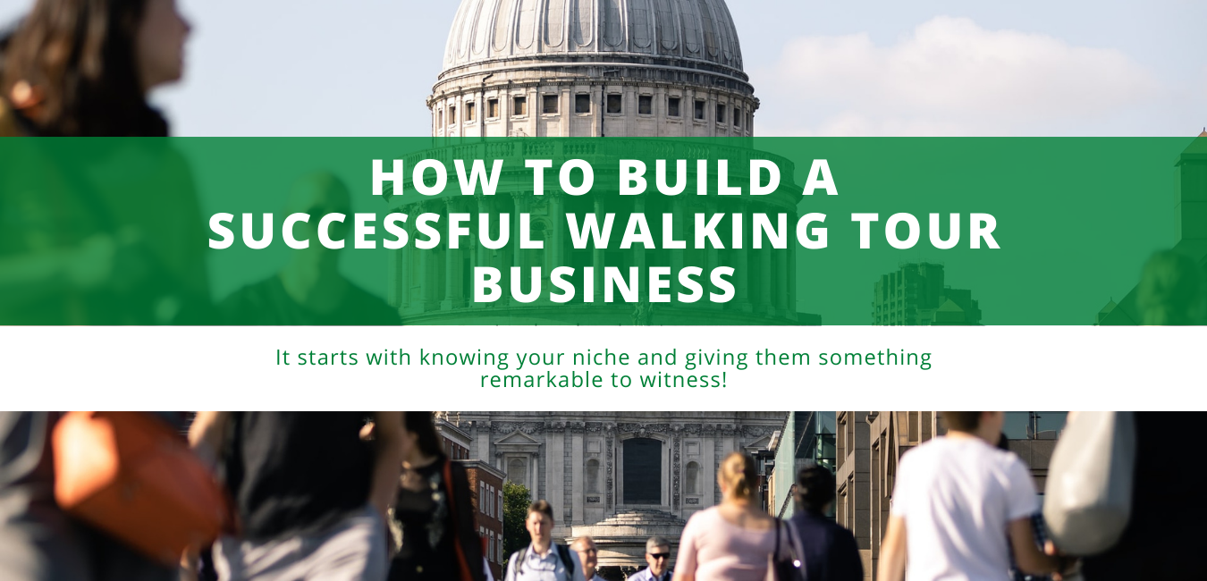 How to Build a Successful Walking Tour Business