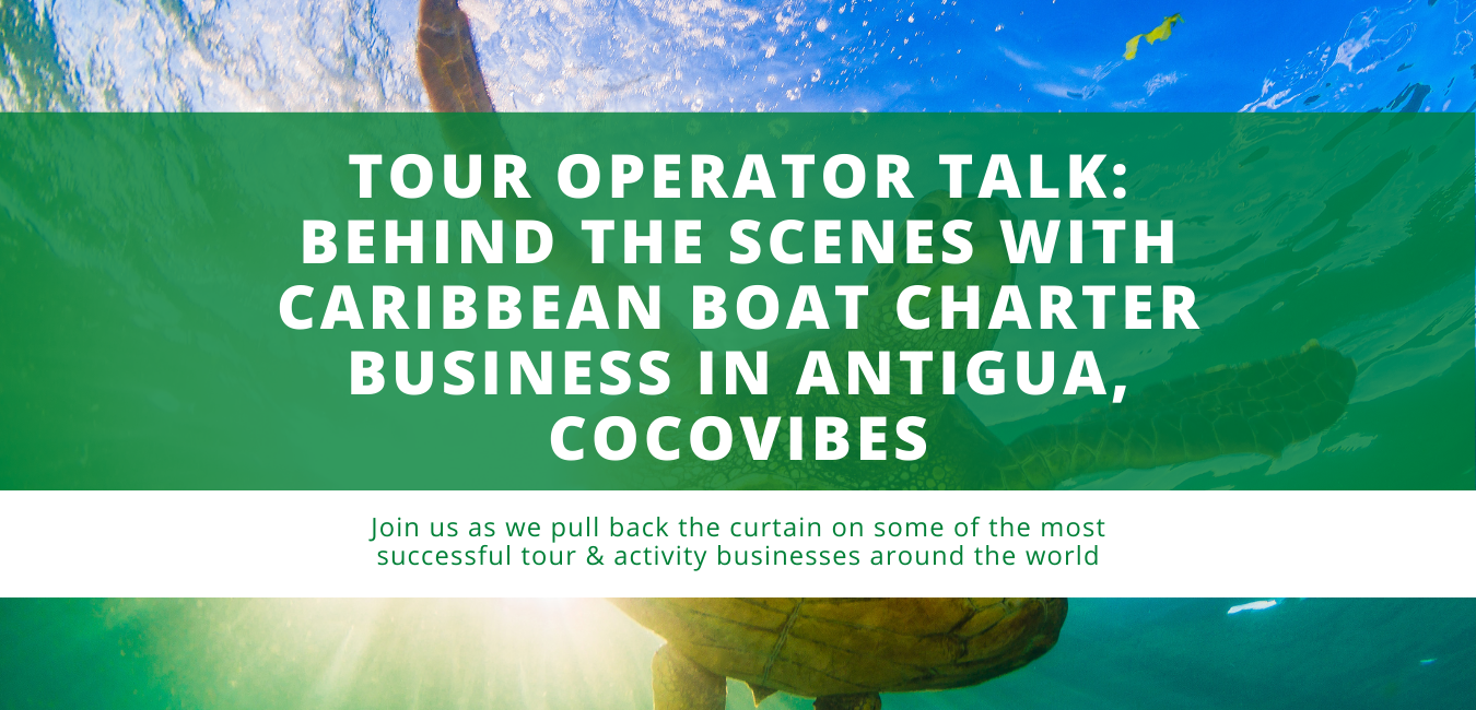 Tour Operator Talk: Behind the Scenes with Caribbean Boat Charter Business in Antigua, CocoVibes
