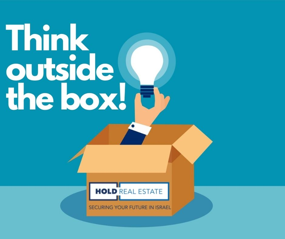 Thinking Outside the Box - Alternative Ways To Get A Foothold In The Israeli Real Estate Market