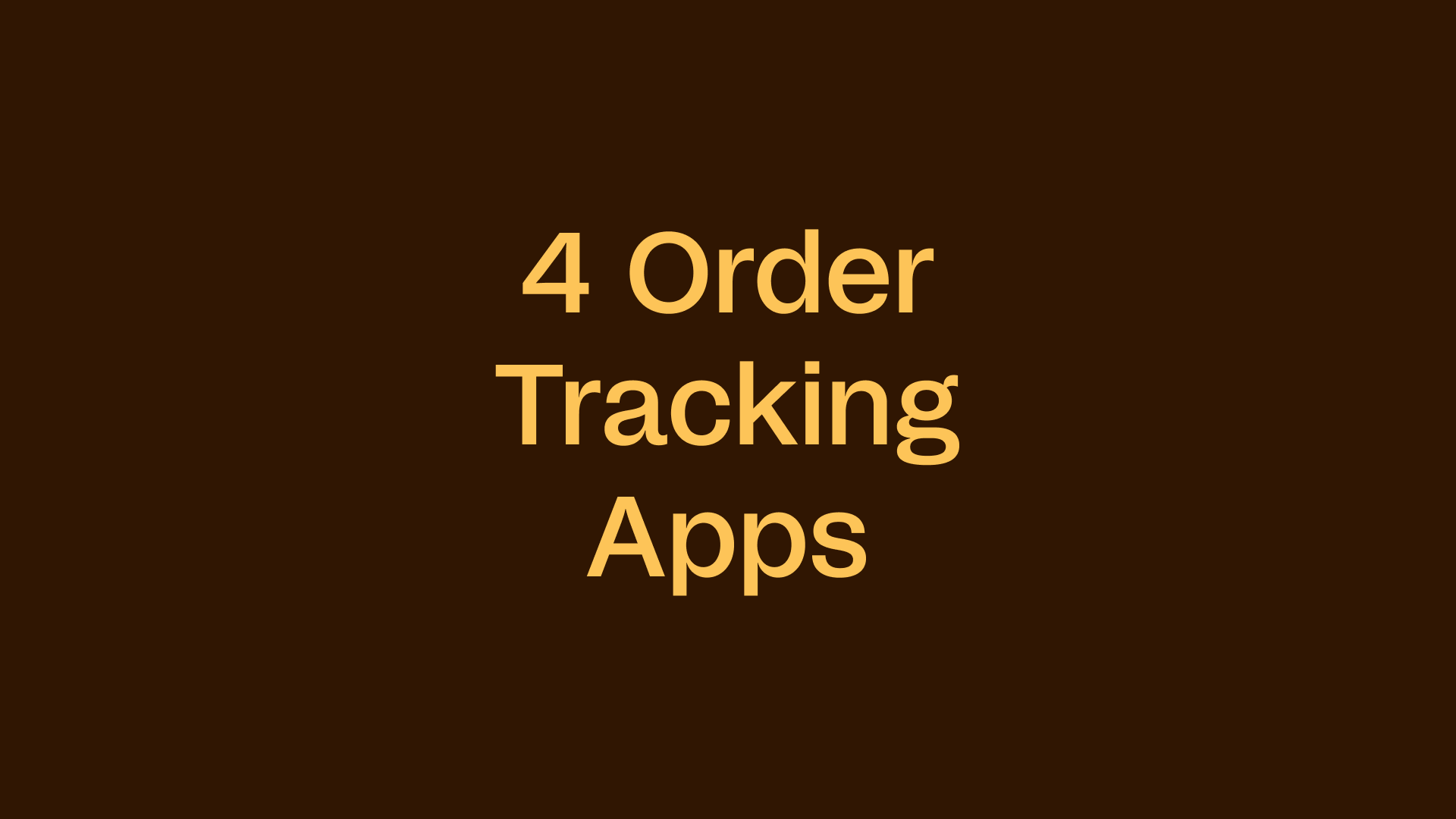 4 Best Order Tracking Apps