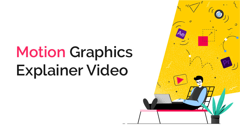 What is a Motion Graphics Explainer Video, and Do You Need One?