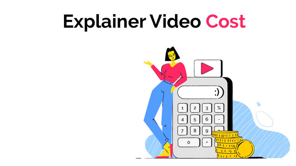 Explainer Video Cost – A Price Guide For Any Budget