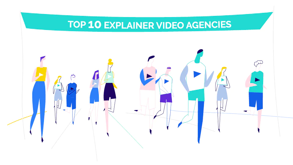Top 10 Explainer Video Agencies for Every Kind of Business