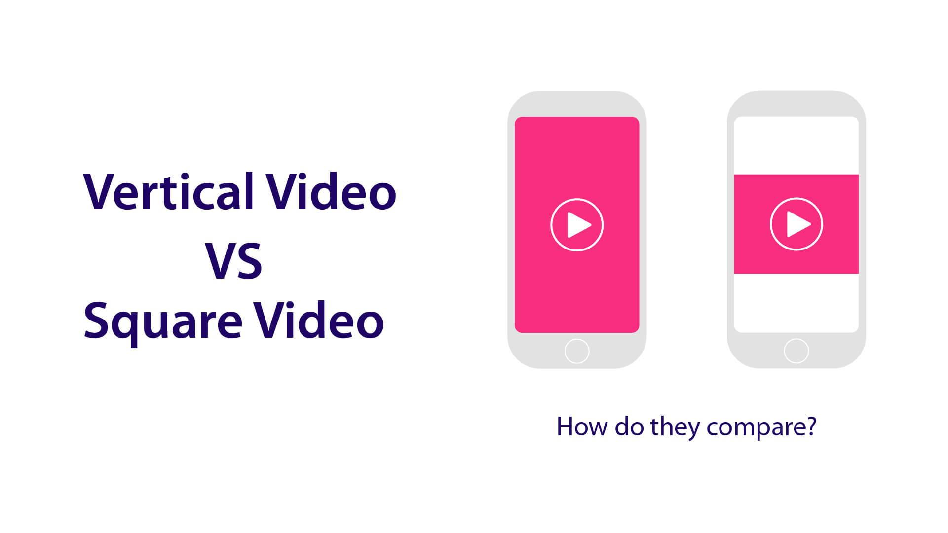 vertical video vs square video