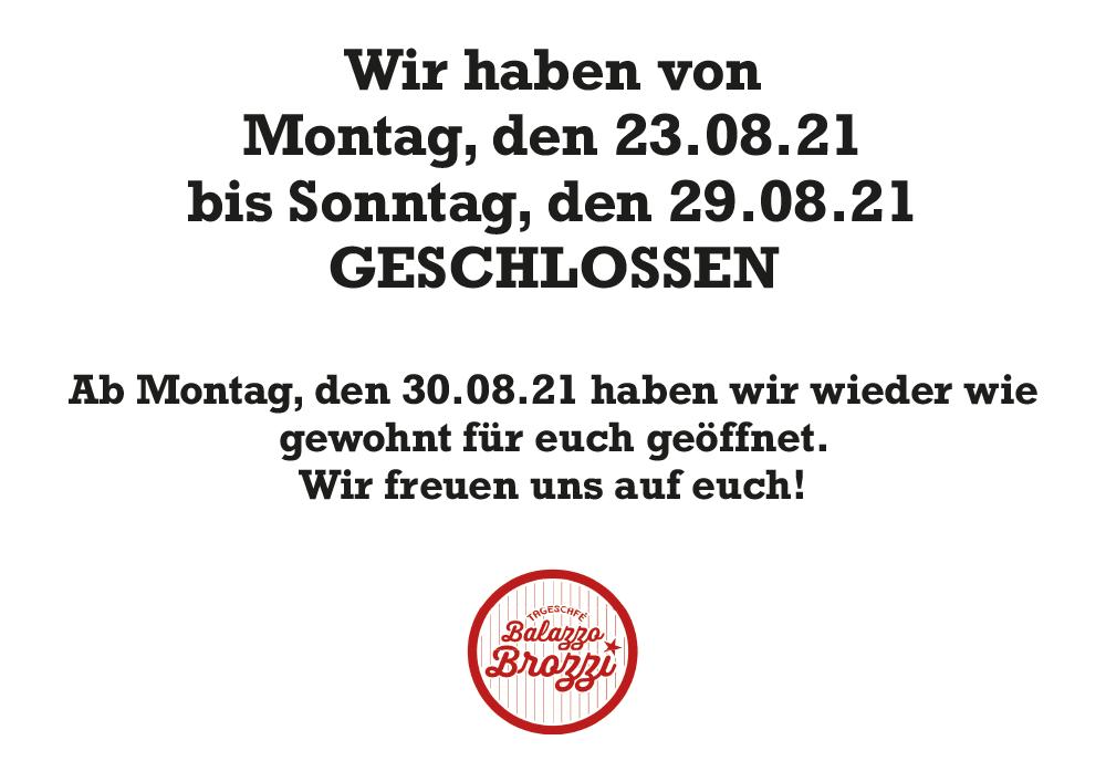 Wir haben vom 23.08. bis 29.08. geschlossen