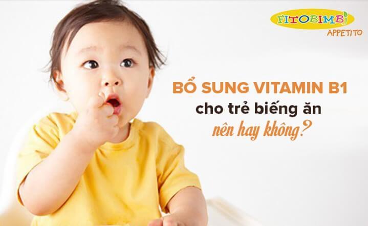 b1 cho trẻ biếng ăn
