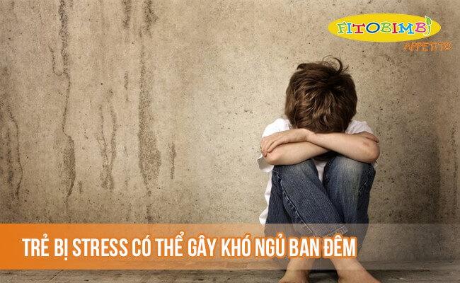 Trẻ bị stress có thể gây khó ngủ ban đêm
