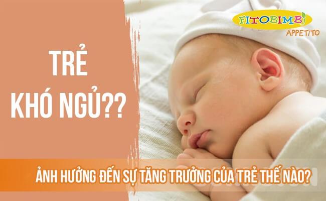 Giấc ngủ có vai trò quan trọng đối với sự tăng trưởng của trẻ